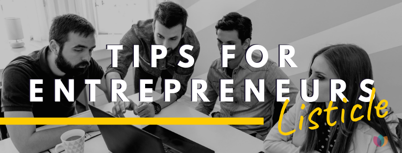 So, You Want to Start a Business…55 Startup Tips