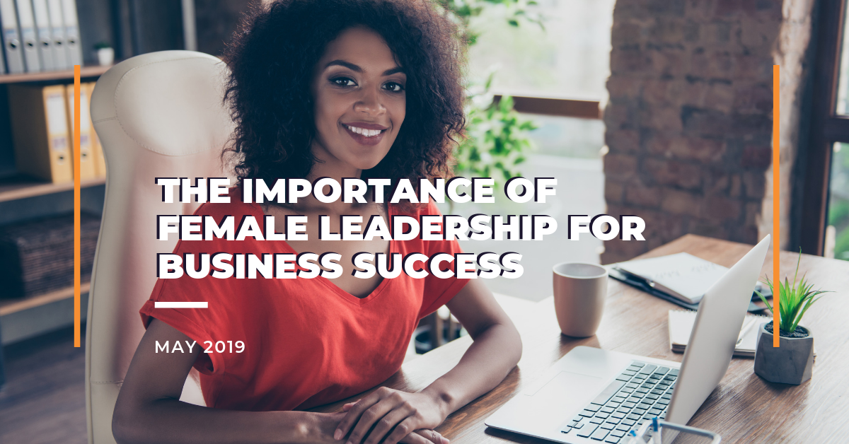 The Importance of Female Leadership for Business Success