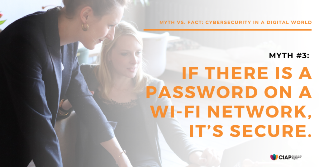 Myth: if theres a password on a wi-fi network, its secure.