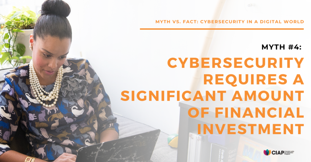 Myth: cybersecurity requires a significant amount of financial investment