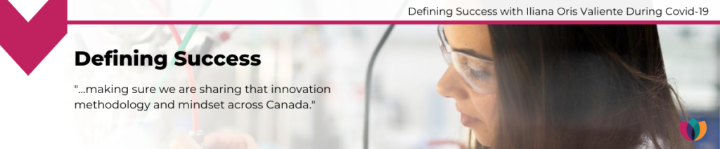 Defining Success: Making sure we share that innovation methodology and mindset across Canada