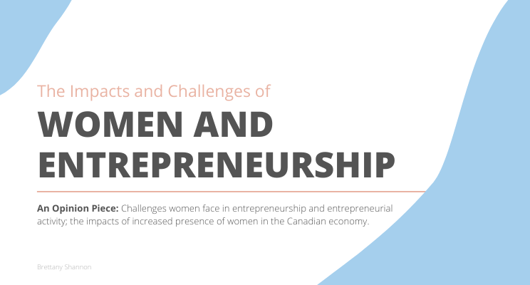 Women and Entrepreneurship: The Impacts and Challenges