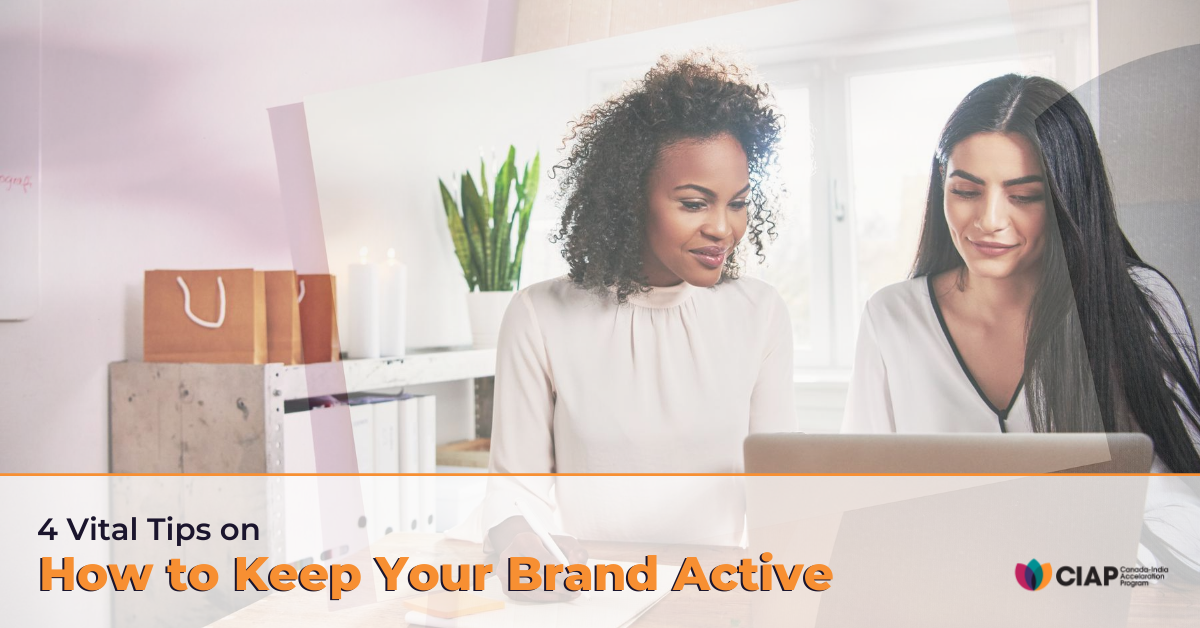 4 Vital Tips: How to Keep Your Brand Active