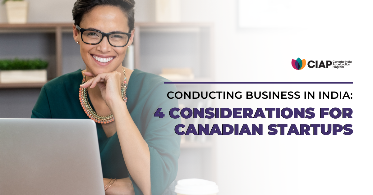 Conducting Business in India: 4 Considerations for Canadian Startups
