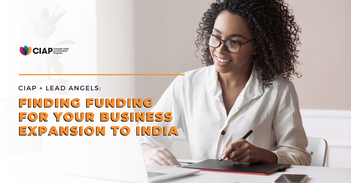 CIAP + LEAD ANGELS: Finding Funding for Your Business Expansion to India