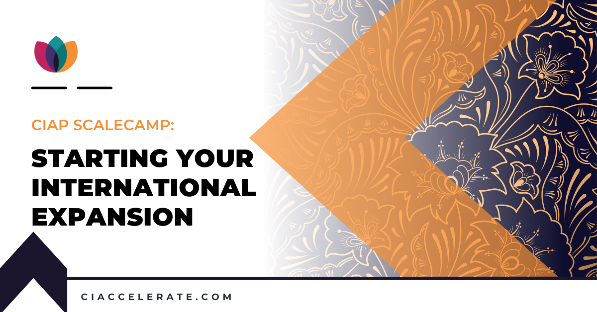 CIAP ScaleCamp: Starting Your International Expansion