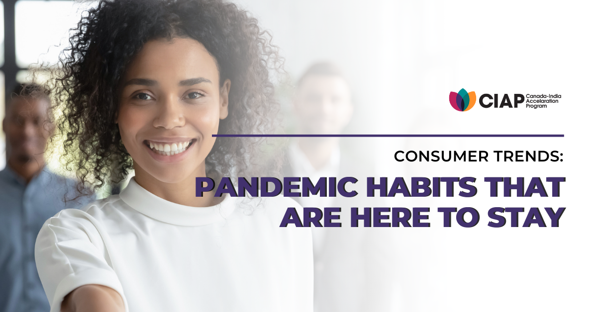 Consumer Trends: Pandemic Habits that Are Here to Stay